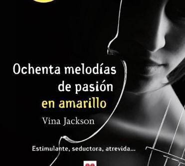 Libros parecidos o mejores que 50 sombras de Grey - 80 melodías de pasión en amarillo, de Vina Jackson