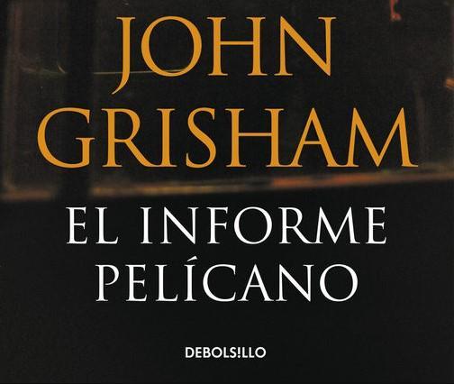 Los 7 mejores libros de thriller psicológico - El informe Pelícano